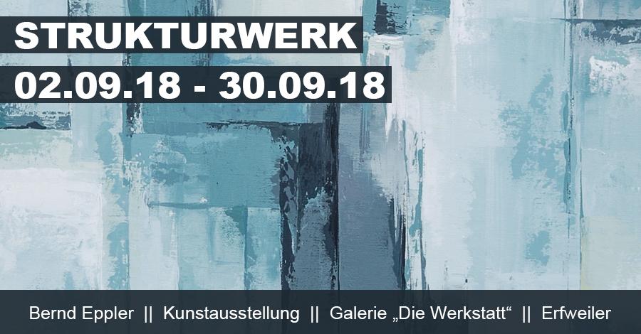 Abstrakte Kunst von Bernd Eppler - Ausstellung September 2018, Erfweiler, eppart.de